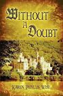 Without a Doubt by Karen Phyllis Wise (Paperback / softback, 2009)