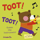 What's That Noise? Toot! Toot!: Guess the Instrument! by Child's Play (Board book, 2015)