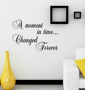 A-MOMENT-IN-TIME-CHANGED-FOREVER-Quote-sticker-decal-vinyl-wall-art-AMT2