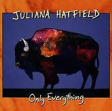 Only Everything by Hatfield,Juliana | CD | condition acceptable