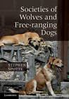 Societies of Wolves and Free-ranging Dogs by Stephen Spotte (Hardback, 2012)
