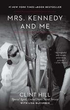 Mrs. Kennedy and Me by Lisa McCubbin and Clint Hill (2012, Paperback)