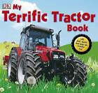 My Terrific Tractor Book! by DK (Hardback, 2007)