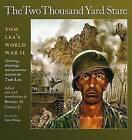 The Two Thousand Yard Stare: Tom Lea's World War II by Tom Lea (Hardback, 2008)