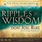 Ripples of Wisdom: Cultivating the Hidden Truths from Your Heart by Jose Luis Ruiz, Don Jose Ruiz, Tami Hudman (Hardback, 2013)