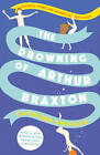 The Drowning of Arthur Braxton by Caroline Smailes (Paperback, 2013)