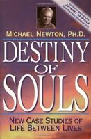 Destiny Of Souls: Case Studies Of Life Between Lives By Michael Newton, (pap on sale