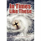 In Times Like These by D Chongo Mundende (Paperback / softback, 2012)