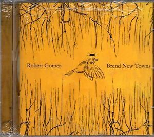 Robert-Gomez-Brand-New-Towns-2007-CD-New-amp-Sealed