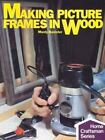 Home Craftsman Bks.: Making Picture Frames in Wood by Manly Banister (1982, Paperback)