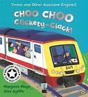 Choo Choo Clickety-Clack! by Margaret Mayo (Paperback, 2004)