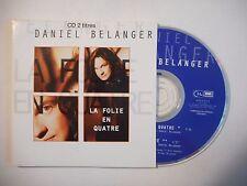 DANIEL BELANGER : LA FOLIE EN QUATRE ♦ CD SINGLE PORT GRATUIT ♦