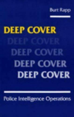 Deep Cover: Police Intelligence Operations Book