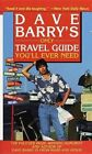 Dave Barry's Only Travel Guide You'LL Ever Need by Dave Barry (Paperback, 2001)