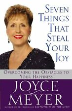 Seven Things That Steal Your Joy : Overcoming the Obstacles to Your Happiness by Joyce Meyer (2004, Hardcover, Large Type)