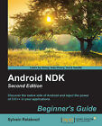 Android NDK: Beginner's Guide by Sylvain Ratabouil (Paperback, 2015)