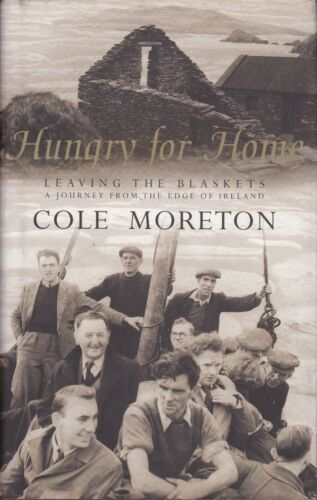 1 of 1 - HUNGRY FOR HOME - Leaving the blaskets  --  Cole Moreton