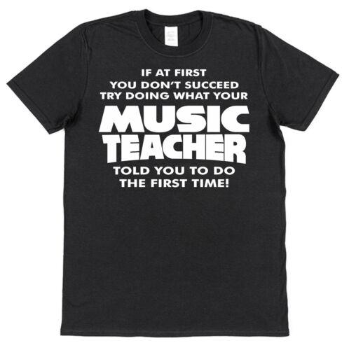 Si au premier abord vous ne réussissent pas drôle Professeur De Musique T-shirt en coton