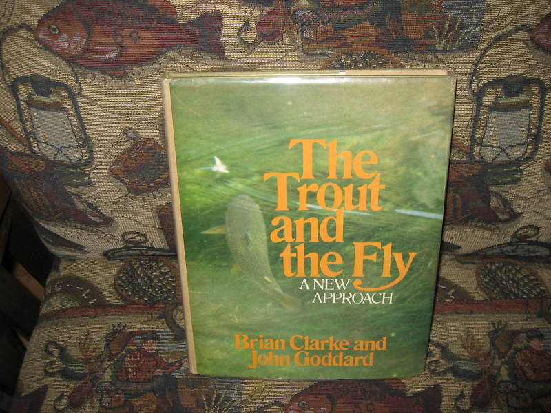 The Trout & the Fly A New Approach Clarke & Goddard 1st