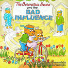 The Berenstain Bears and the Bad Influence by Jan Berenstain, Stan Berenstain (Hardback, 2008)