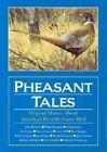 Pheasant Tales by Press Countrysport 9780924357558 Hardback 1995
