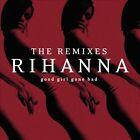 Good Girl Gone Bad [The Remixes] by Rihanna (CD, Jan-2009, Def Jam (USA))