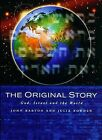 The Original Story: God, Israel and the World by John Barton, Julia Bowden (Paperback, 2004)