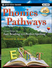 Phonics Pathways: Clear Steps to Easy Reading and Perfect Spelling by Dolores G. Hiskes (Paperback, 2011)