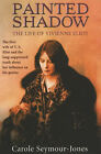Painted Shadow: A Life of Vivienne Eliot by Carole Seymour-Jones (Paperback, 2002)