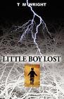 Little Boy Lost by T M Wright (Paperback / softback, 2011)