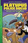 Platypus Police Squad: Never Say Narwhal by Jarrett J Krosoczka (Hardback, 2016)