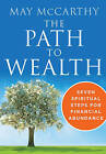 The Path to Wealth: Seven Spiritual Steps for Financial Abundance by May McCarthy (Paperback, 2016)