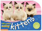 Lets' Count Noisy Kittens by Chez Picthall, Christiane Gunzi (Board book, 2007)