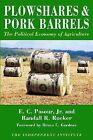 Plowshares and Pork Barrels: The Political Economy of Agriculture by E. C. Pasour, Randall R. Rucker (Paperback, 2005)