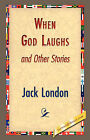 When God Laughs and Other Stories by Jack London (Hardback, 2007)