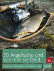 Eiber, H: 50 Angelfische und wie man sie fängt von Hans Eiber (2014, Taschenbuch)