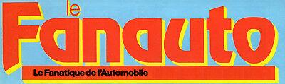 REVUE MAGAZINE FANAUTO LE FANATIQUE DE L/'AUTOMOBILE 143 au 242 1980//1988au choix