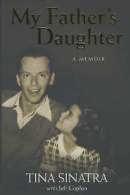 My Father's Daughter: A Memoir by Coplon, Jeff, Sinatra, Tina, Acceptable Book (