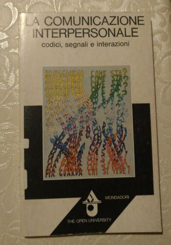 La comunicazione interpersonale : codici, segnali, interazioni (Mondadori)