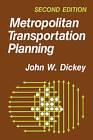 Metropolitan Transportation Planning by John W. Dickey (Paperback, 1983)