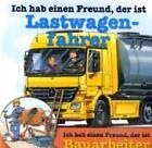 Ich Hab Einen Freund...Lastwagenfahrer/Bauarbeiter (2007)