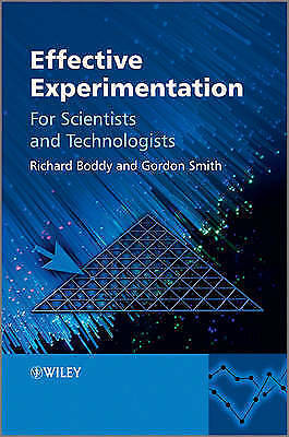 Effective Experimentation. For Scientists and Technologists by Boddy, Richard|Sm