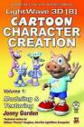 Lightwave 3D 8 Cartoon Character Creation: Vol. 1: Modeling and Texturing by Jonny Gorden (Paperback, 2004)