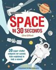 Space in 30 Seconds by Mr Clive Gifford (Hardback, 2016)