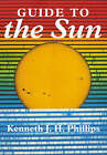Guide to the Sun by Kenneth J. H. Phillips (Paperback, 1995)
