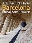 Barcelona Floral Architecture by Stichting Kunstboek BVBA (Hardback, 2007)
