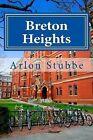 Breton Heights by Arlon K Stubbe (Paperback / softback, 2013)