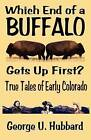 Which End of a Buffalo Gets Up First? by George U Hubbard (Paperback / softback, 2005)