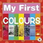 My First Colours by Kathleen Corrigan (Board book, 2015)