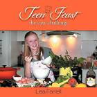 Teen Feast, the Easy Challenge: The Easy Challenge by Lisa Farrell (Paperback / softback, 2012)